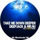 Deepjack, Mr.Nu - Take Me Down Deeper