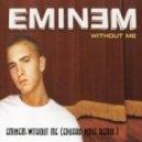 Eminem - Without Me (Eduard Noise Remix)