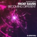 Frost Raven - Becoming Different (Original Mix)