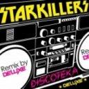 Starkillers - Discoteka (Deluxe Remix)