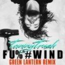 Tommy Trash - F*cKwind (Green Lantern Remix)