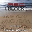 Red blocK - How yeah (Who yeah) (Original mix)