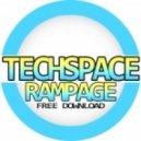 Techspace - Rampage  (Original mix)