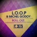 L.O.O.P & Michel Godoy  - Slow Down (Original Mix)
