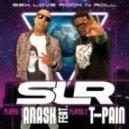Arash Feat. T-Pain - Sex Love Rock N Roll (Cahill Club Mix)
