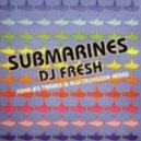 DJ Fresh - Submarines (John B's Trance Mix)