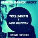 Martin Garrix  - Proxy (Trilluminati & Dane Brennan Festival Trap Remix)