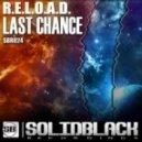 R.E.L.O.A.D. - Last Chance