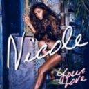 Nicole Scherzinger - Your Love (Cahill Club Remix)