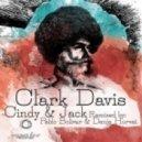 Clark Davis - Cindy & Jack (Pablo Bolivar Remake)