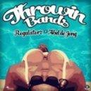 Regulators x Abel de Jong - Throwin Bands (Original mix)