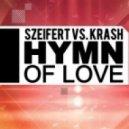 Szeifert vs. Krash - Hymn of Love (Skyflash Remix)
