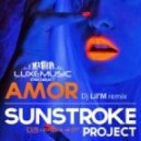 Sunstroke Project - Amor (DJ Lil'M Remix)