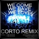 Axwell & Sebastian Ingrosso - We Come, We Rave, We Love