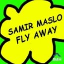 Samir Maslo - Fly Away (Original mix)