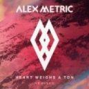 Alex Metric - Heart Weighs A Ton feat. Stefan Storm