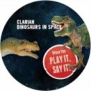 Clarian - Dinosaurs In Space (Paul Ritchs Cosmic Fossil Mix)