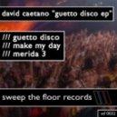 David Caetano - Guetto Disco (Original Mix)