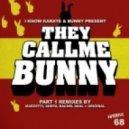 Bunny, I Know Karate & Bunny - They Call Me Bunny (Marzetti Remix)
