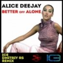 Alice Deejay - Better Off Alone (Ice & Dmitriy Rs Remix)