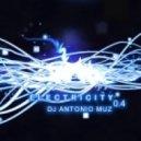 Dj Antonio Muz - Electricity (vol 0.4)