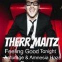 Therr Maitz - Feeling Good Tonight (Anturage & Amnesia Haze Sunset Mix)