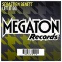 Sebastien Benett - Let It Go (Original Mix)