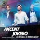 Akcent - Jokero (DJ Vertuga & DJ Romash Reboot)