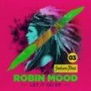 Robin Mood - Let It Go (Original Mix)