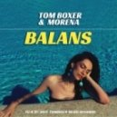 Tom Boxer & Morena - Balans (Original Mix)
