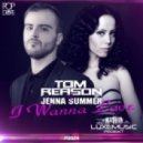 Tom Reason & Jenna Summer - I Wanna Love (Original Mix)