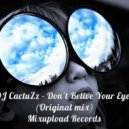 DJ CactuZz - Don't belive your eyes
