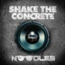 Noodles - Shake The Concrete
