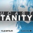 UCast - Tanity (Original Mix)