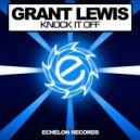 Grant Lewis - Knock It Off (Original Mix)