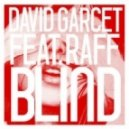 David Garcet feat Raff - Blind (Extended Mix)