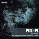Alt-A - Psychosis (Loaded Fist Remix)