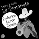 Dave Kurtis - La Trompeta (Federico Scavo Remix)