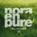 Nora En Pure - True (Lexer Remix)