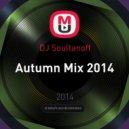 DJ Soultanoff - Autumn Mix 2014