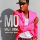 MO - Give It To Me (Simon Field Remix)