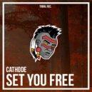 Cathode  - Set You Free  (Original Mix)