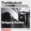 the weeknd - Wicked game (gregory kollen remix)