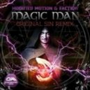 Modified Motion & Faction - Magic Man (Original Sin Remix)