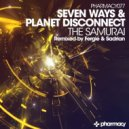 Seven Ways & Planet Disconnect - The Samurai (Original Mix)