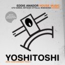 Eddie Amador, Robosonic - House Music (Robosonic Remix)