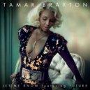 Tamar Braxton feat. Future - Let Me Know (Original mix)