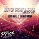 Disco Ballz, Thomas Brown - Give You Love (Original Mix)