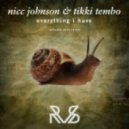 Nicc Johnson, Tikki Tembo - Everything I Have (Arco Remix)