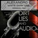 Alexandro C - White Dark Line (Original Mix)